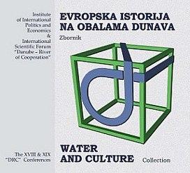 Evropska istorija na obalama Dunava / Water and Culture