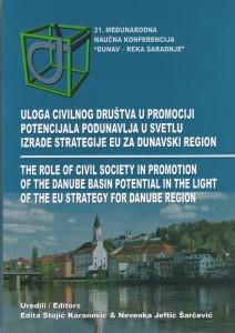 Uloga civilnog društva u promociji potencijala Podunavlja u svetlu izrade Strategije EU za Dunavski region – The Role of Civil Society in Promotion of the Danube Basin Potential in the Light of the EU Strategy for Danube Region