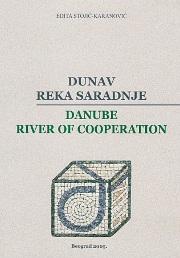 Dunav - reka saradnje Danube River of Cooperation
